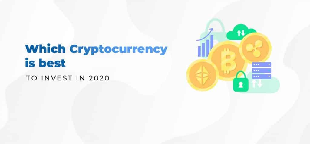 Which cryptocurrency should I invest in 2020?